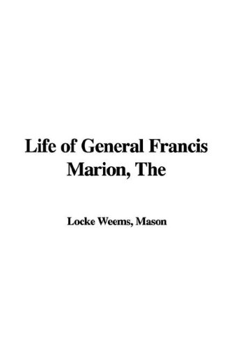 9781421920160: Life of General Francis Marion, The