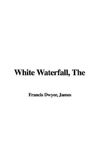 9781421924595: The White Waterfall