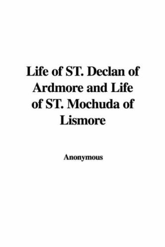 Life of St. Declan of Ardmore and Life of St. Mochuda of Lismore: Anonymous