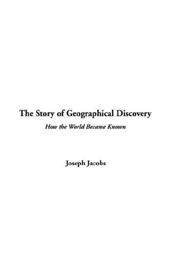 9781421941264: The Story of Geographical Discovery