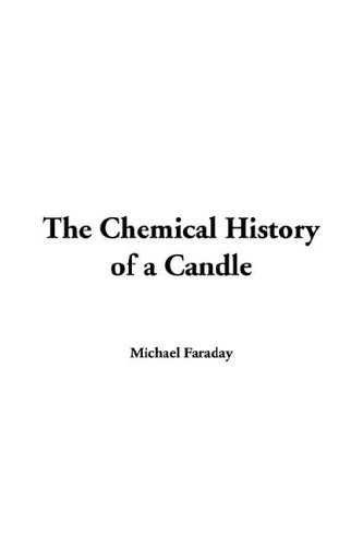 9781421941943: The Chemical History of a Candle
