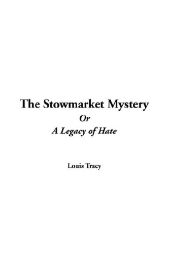 9781421944777: The Stowmarket Mystery or a Legacy of Hate
