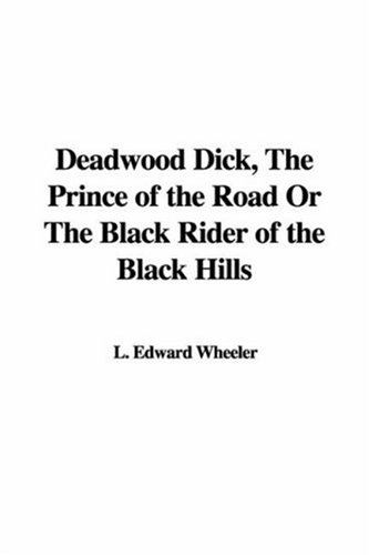 9781421945415: Deadwood Dick, the Prince of the Road or the Black Rider of the Black Hills