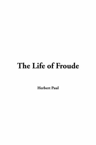 9781421945729: The Life of Froude