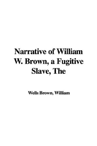 9781421946641: The Narrative of William W. Brown, a Fugitive Slave