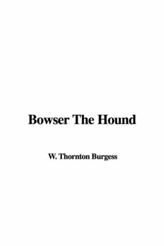 Bowser the Hound (9781421947372) by Thornton W Burgess