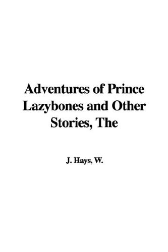 9781421947860: The Adventures of Prince Lazybones and Other Stories