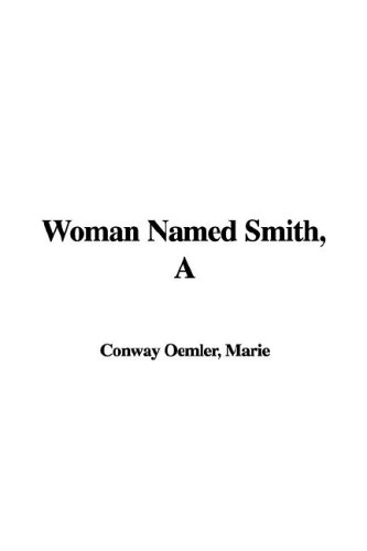 A Woman Named Smith: Oemler, Marie Conway
