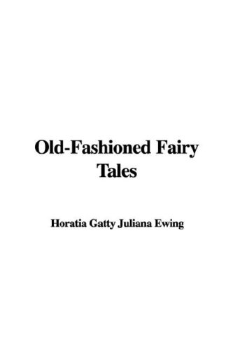 9781421951447: Old-Fashioned Fairy Tales