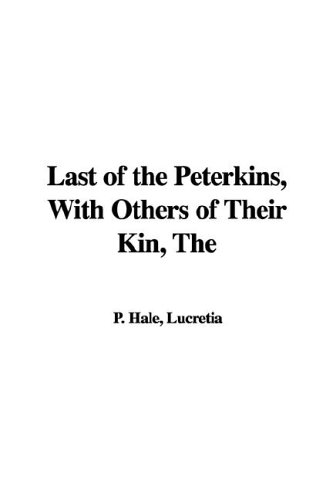 9781421951898: The Last of the Peterkins, with Others of Their Kin