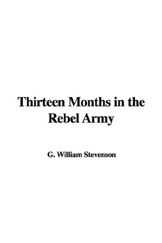 9781421951980: Thirteen Months in the Rebel Army