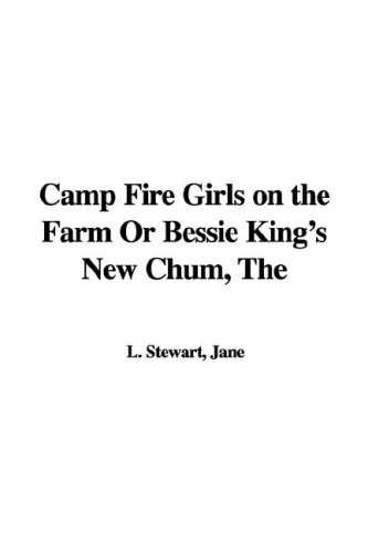 9781421952802: Camp Fire Girls on the Farm Or Bessie King's New Chum, The