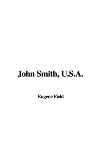 John Smith, U.S.A. (1421954184) by Eugene Field