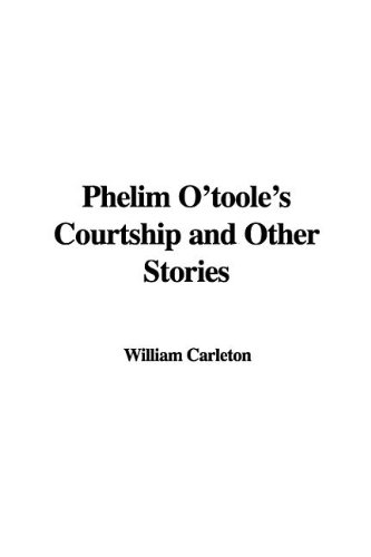 9781421956138: Phelim O'Toole's Courtship and Other Stories
