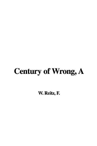 9781421956725: A Century of Wrong
