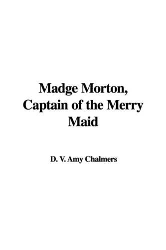 9781421957821: Madge Morton, Captain of the Merry Maid