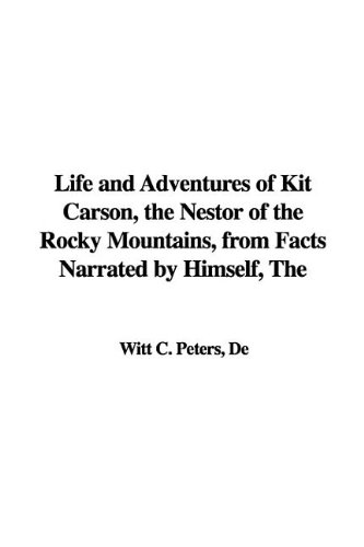 9781421960777: The Life and Adventures of Kit Carson, the Nestor of the Rocky Mountains, from Facts Narrated by Himself