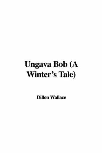 9781421961620: Ungava Bob: A Winter's Tale