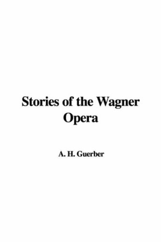 Stories of the Wagner Opera (9781421964959) by Guerber, H. A.