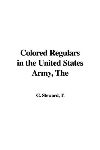 9781421965291: The Colored Regulars in the United States Army