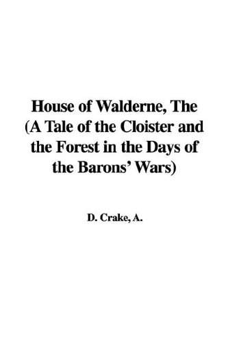 9781421966335: House of Walderne, the (a Tale of the Cloister and the Forest in the Days of the Barons' Wars)