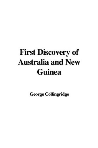 9781421966397: First Discovery of Australia and New Guinea, The (Being The Narrative of Portuguese and Spanish Discoveries in the Australasian Regions, between the ... with Descriptions of their Old Charts)