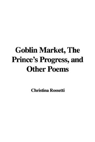 9781421968179: Goblin Market, the Prince's Progress, and Other Poems