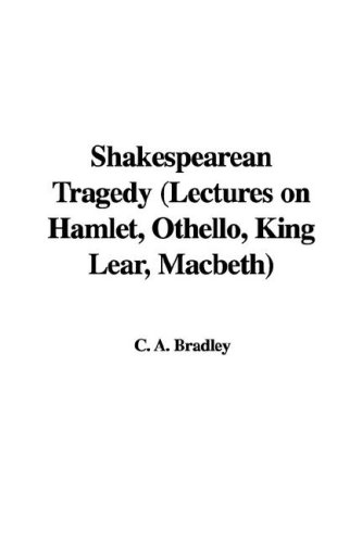 9781421969336: Shakespearean Tragedy (Lectures on Hamlet, Othello, King Lear, Macbeth)