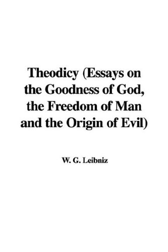 9781421969770: Theodicy (Essays on the Goodness of God, the Freedom of Man and the Origin of Evil)
