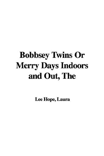 9781421970011: Bobbsey Twins Or Merry Days Indoors and Out, The