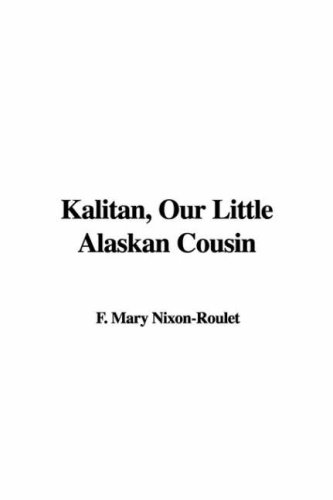 9781421973784: Kalitan, Our Little Alaskan Cousin