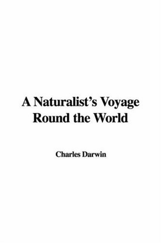 A Naturalist's Voyage Round the World (9781421978727) by Darwin, Charles