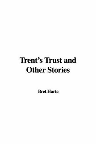 Trent's Trust and Other Stories (9781421980607) by Bret Harte