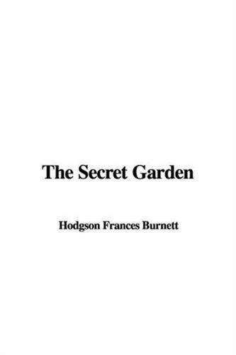 The Secret Garden: Hodgson Frances Burnett
