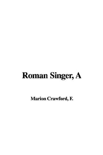 Roman Singer, A (142198685X) by F. Marion Crawford