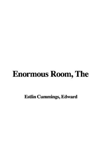 Enormous Room, The: Cummings, Edward Estlin