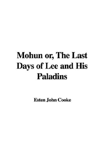 9781421990385: Mohun Or, the Last Days of Lee and His Paladins