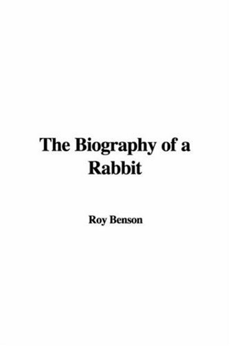 9781421993935: The Biography of a Rabbit