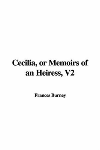 Cecilia, or Memoirs of an Heiress (9781421993942) by Fanny Burney
