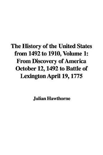 9781421995236: The History of the United States from 1492 to 1910, Volume 1: From Discovery of America October 12, 1492 to Battle of Lexington April 19, 1775