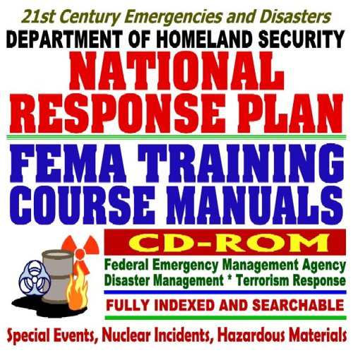 9781422001240: 21st Century Emergencies and Disasters: Department of Homeland Security National Response Plan and FEMA Training Course Manuals Collection on Disaster Management, Terrorism Response (CD-ROM)