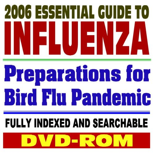 9781422001264: 2006 Essential Guide to Influenza– Drugs, Tamiflu, Bird Flu Pandemic Preparations, Vaccines, Medical Guidelines and Research, H5N1 Virus (DVD-ROM)