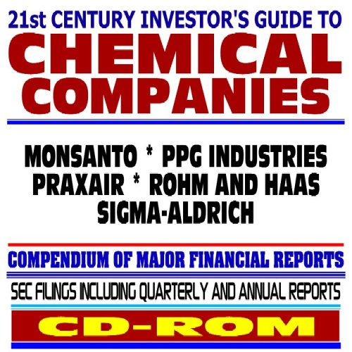 9781422001585: 21st Century Investor's Guide to Chemical Companies: Monsanto, PPG Industries, Praxair, Rohm and Haas, Sigma-Aldrich - SEC Filings (CD-ROM)