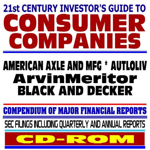 9781422001660: 21st Century Investor's Guide to Consumer Companies: American Axle and Manufacturing, Autoliv, ArvinMeritor, Black and Decker - SEC Filings (CD-ROM)