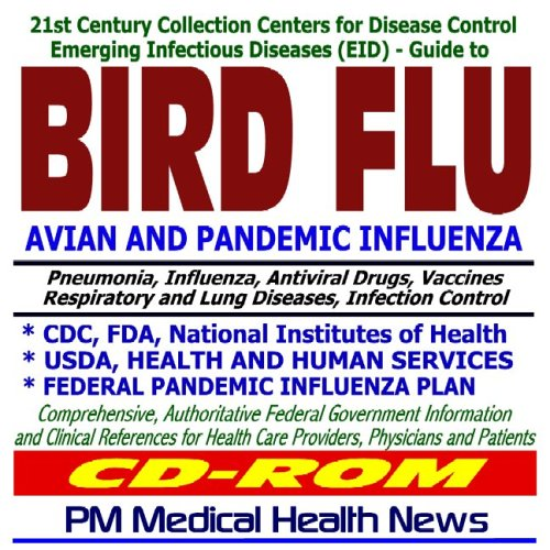 9781422001974: 21st Century Collection Centers for Disease Control Emerging Infectious Diseases (EID) Guide to Bird Flu and Pandemic Influenza: H5N1 Avian Flu, Drugs, Tamiflu, Vaccines