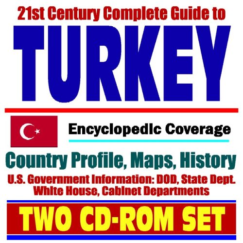 9781422002452: 21st Century Complete Guide to Turkey: Encyclopedic Coverage, Country Profile, History, American Government Information (DOD, State Dept., White House), CIA Factbook (Two CD-ROM Set)