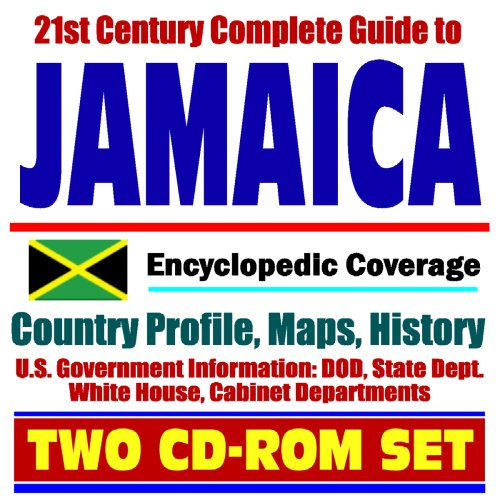 21st Century Complete Guide to Jamaica - Encyclopedic Coverage, Country Profile, History, DOD, ...