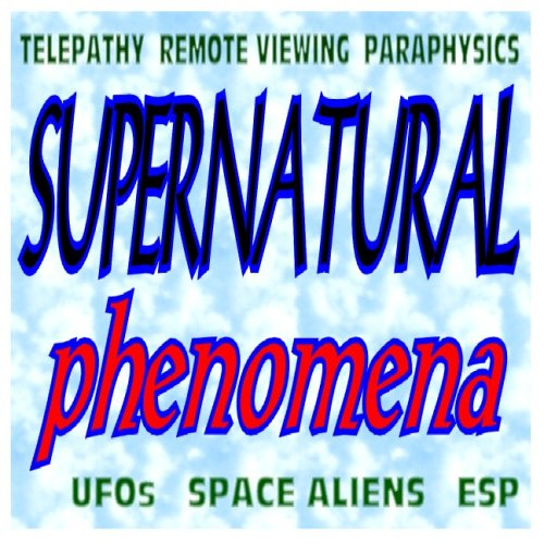 9781422004999: Supernatural Phenomena - Declassified Government Research Files on the Paranormal, Telepathy, Remote Viewing, Paraphysics, UFOs, Space Aliens, ESP and More (CD-ROM)