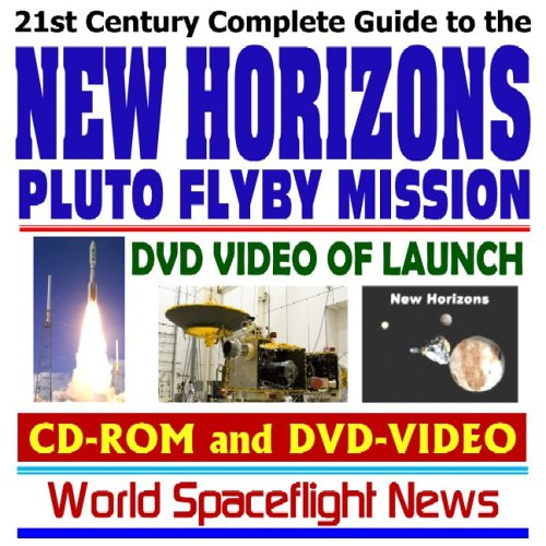 9781422005057: 21st Century Complete Guide to the NASA New Horizons Pluto Flyby Mission with DVD Video of Launch (CD-ROM and DVD-VIDEO)