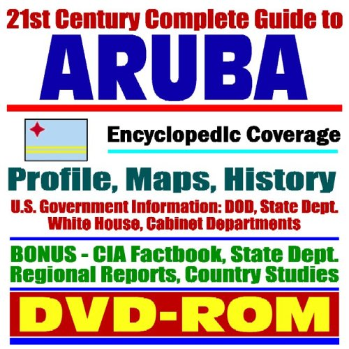 9781422005170: 21st Century Complete Guide to Aruba – Encyclopedic Coverage, Country Profile, History, American Government Information (DOD, State Dept., White House), CIA Factbook (DVD-ROM)